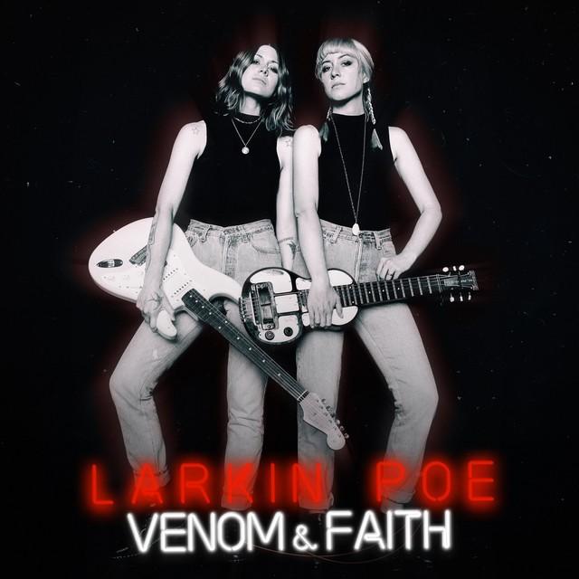 LARKIN POE Venom And Faith