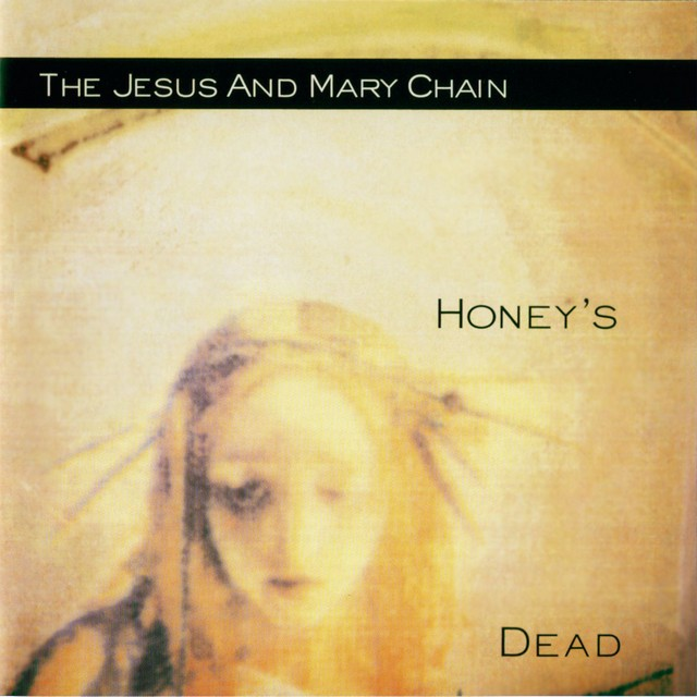THE JESUS AND MARY CHAIN Honeys Dead