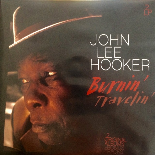 JOHN LEE HOOKER Burnin Travelin