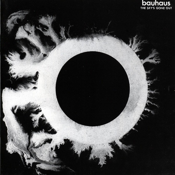 BAUHAUS The Skys Gone Out