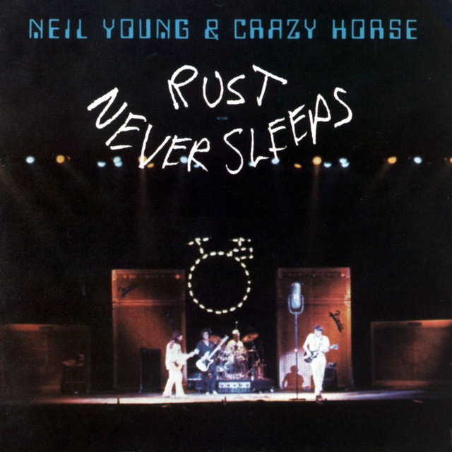 NEIL YOUNG AND CRAZY HORSE Rust Never Sleeps