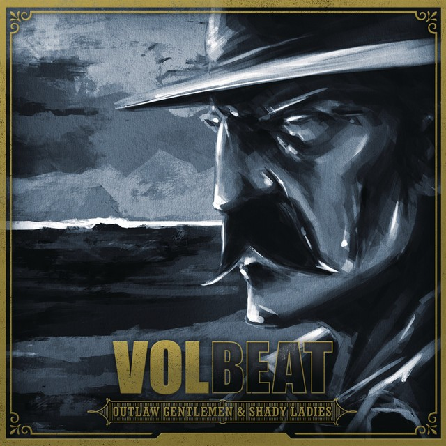 VOLBEAT Outlaw Gentlemen And Shady Ladies