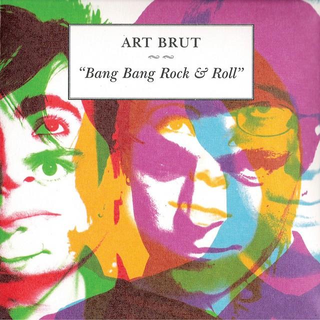 ART BRUT Bang Bang Rock And Roll