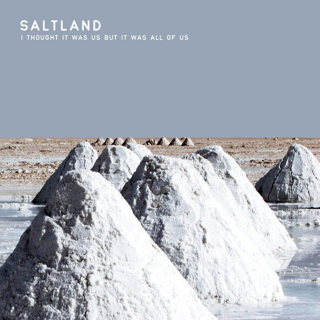 SALTLAND I Thought It Was Us But It Was All Of Us