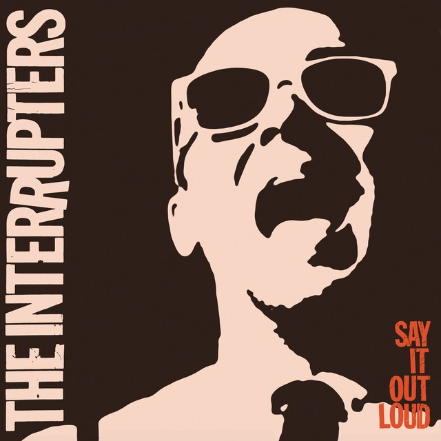 THE INTERRUPTERS Say It Out Loud