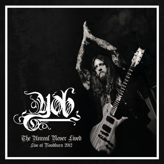 YOB The Unreal Never Lived Live At Roadburn 2012