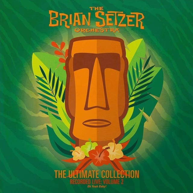 THE BRIAN SETZER ORCHESTRA The Ultimate Collection Recorded Live Volume 2 Oh Yeah Baby