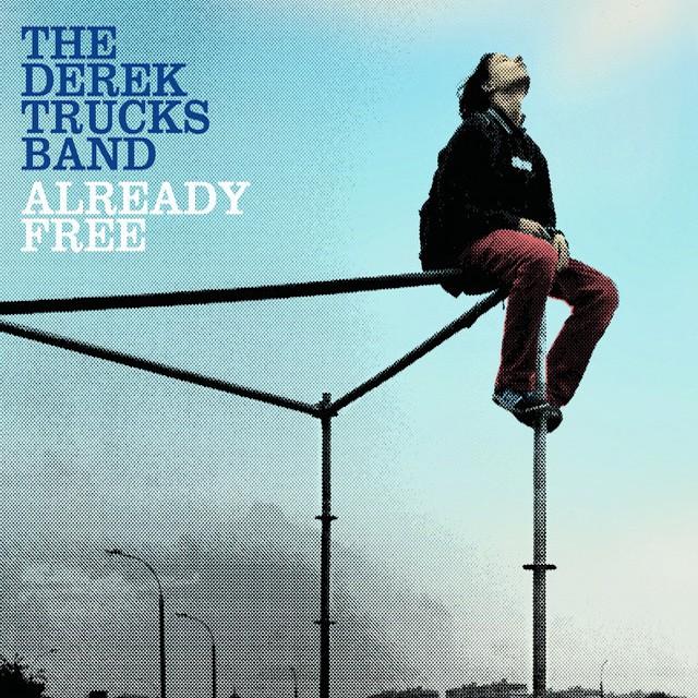 THE DEREK TRUCKS BAND Already Free