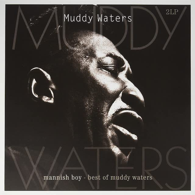 MUDDY WATERS Mannish Boy Best Of