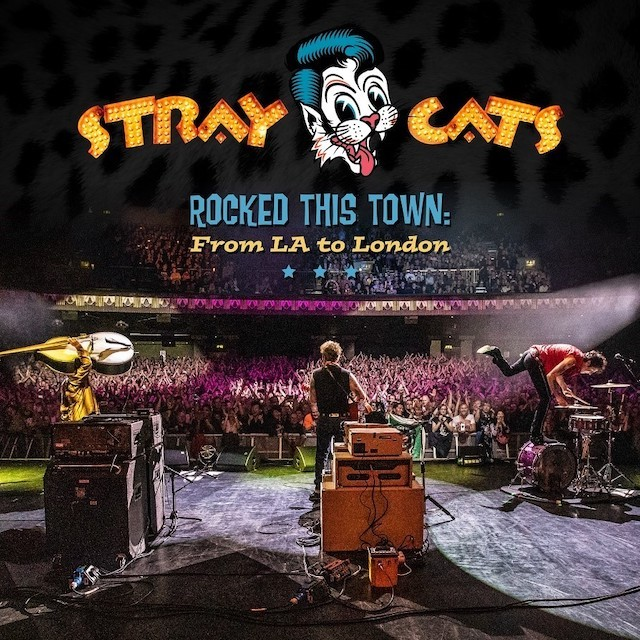 STRAY CATS Rocked This Town From LA To London