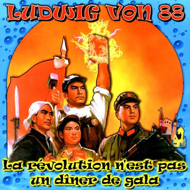 LUDWIG VON 88 La Revolution NEst Pas Un Diner De Gala