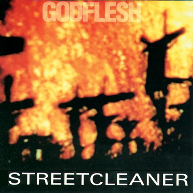 GODFLESH Streetcleaner