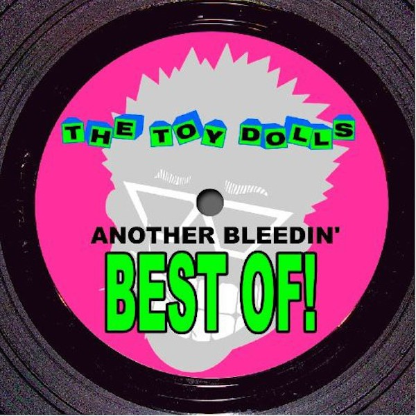 THE TOY DOLLS Another Bleedin Best Of