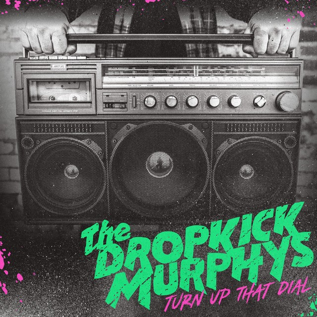THE DROPKICK MURPHYS Turn Up That Dial