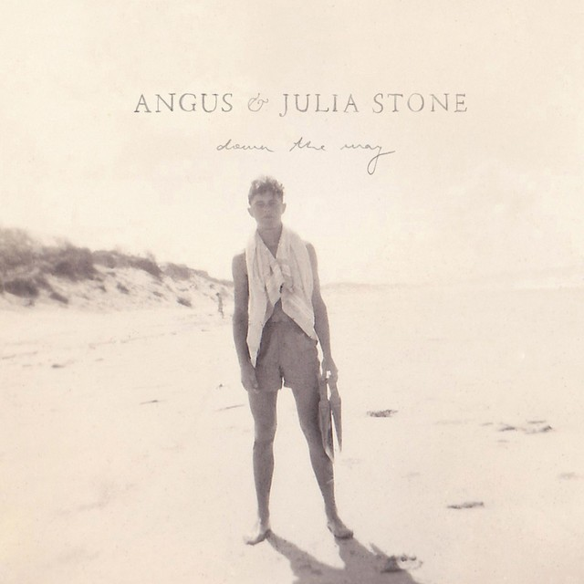 ANGUS AND JULIA STONE Down The Way