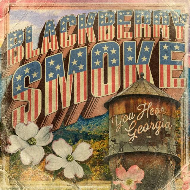 BLACKBERRY SMOKE You Hear Georgia